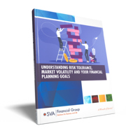 sva-financial-group-understanding-risk-tolerance-market-volatility-and-your-financial-planning-goals-eguide